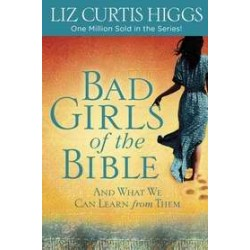 Bad Girls Of The Bible...