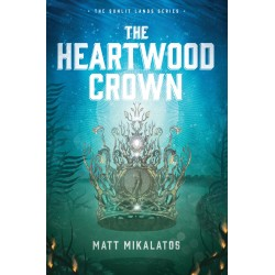The Heartwood Crown (The...