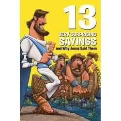 13 Very Surprising Sayings...