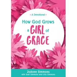 How God Grows A Girl Of Grace