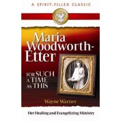 Maria Woodworth-Etter: For...