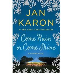 Come Rain Or Come Shine...