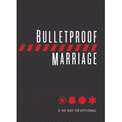 Bulletproof Marriage: A...