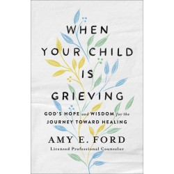 When Your Child Is Grieving