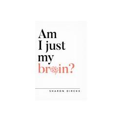 Am I Just My Brain?