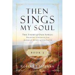 Then Sings My Soul V3: The...