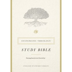 ESV Systematic Theology...