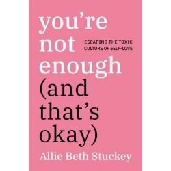 You're Not Enough (And...