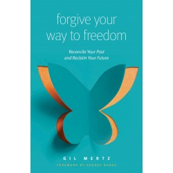 Forgive Your Way To Freedom