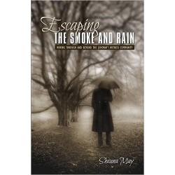 Escaping The Smoke And Rain