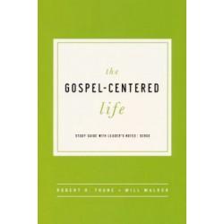 The Gospel-Centered Life...