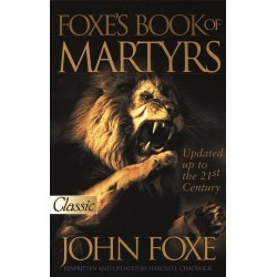 Foxe's Book Of Martyrs...