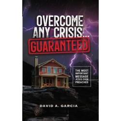 Overcome Any Crisis Guaranteed