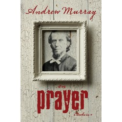 Andrew Murray On Prayer (6...