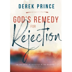 God's Remedy For Rejection...