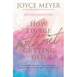 How To Age Without Getting...