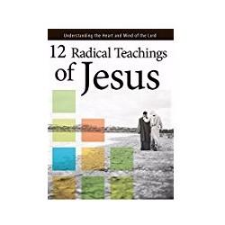 12 Radical Teachings Of...