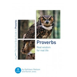 Proverbs: Real Wisdom For...