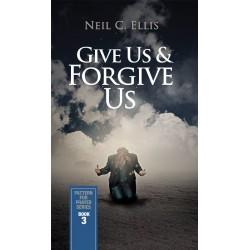 Give Us & Forgive...