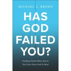 Has God Failed You? (May 2021)