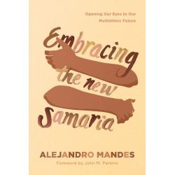 Embracing The New Samaria...