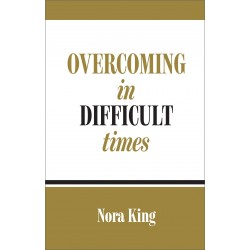 Overcoming In Difficult Times