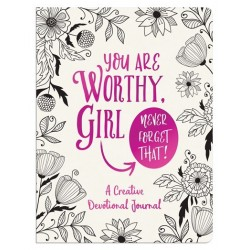 You Are Worthy  Girl. Never...