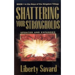 Shattering Your Strongholds...