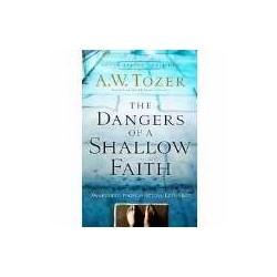 The Dangers Of Shallow Faith