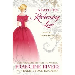 A Path To Redeeming Love: A...