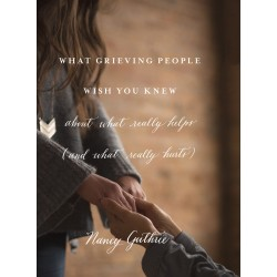 What Grieving People Wish...