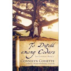 To Dwell Among Cedars (The...