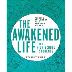The Awakened Life For High...