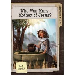 Kingdom Files: Who Was Mary...