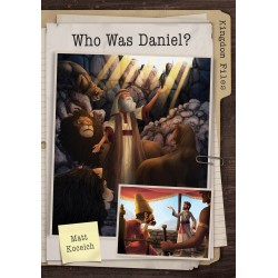 Kingdom Files: Who Was Daniel?