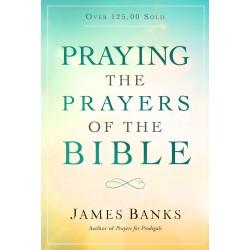 Praying The Prayers Of The...