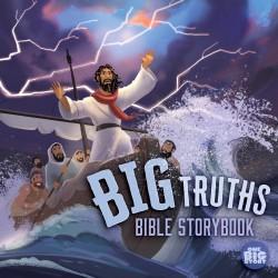 Big Truths Bible Storybook...