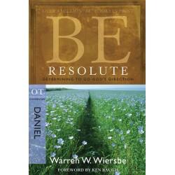 Be Resolute (Daniel)...