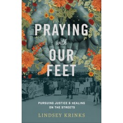 Praying With Our Feet (Feb...